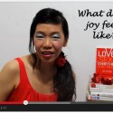 Week 11 of 52 LSE – What Does Joy Feel Like?