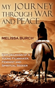my-journey-through-war-and-peace-explorations-of-a-young-filmmaker-feminist-and-spiritual-seeker