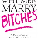 Book Review: Why Men Marry Bitches by Sherry Argov