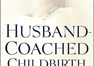 Book Review: Husband-Coached Childbirth by Robert A. Bradley, M.D.