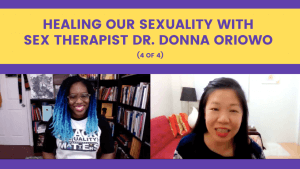 Healing our Sexuality with Sex Therapist Dr. Donna Oriowo