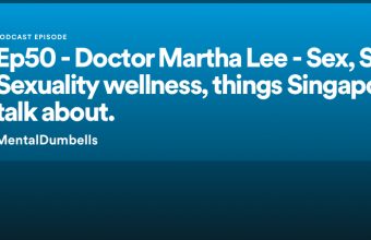 Ep50 – Doctor Martha Lee – Sex, Sex Toys, Sexuality Wellness, things Singaporeans don't talk about. episode of Mental Dumbells