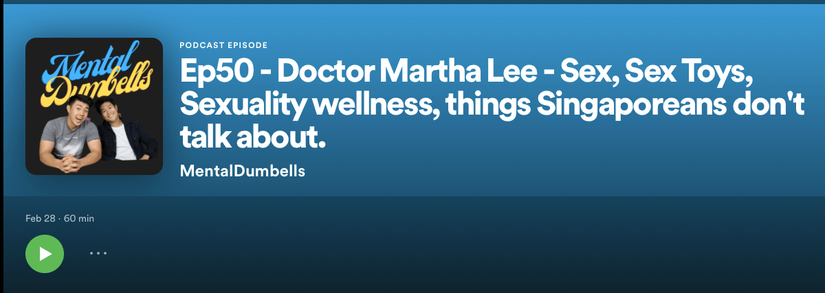 Ep50 - Doctor Martha Lee - Sex, Sex Toys, Sexuality wellness, things Singaporeans don't talk about. episode of Mental Dumbells