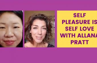 Self Pleasure is Self Love (Dr. Martha Tara Lee & Allana Pratt)
